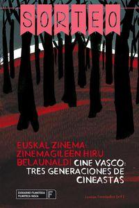 EUSKAL ZINEMA - ZINEMAGILEEN HIRU BELAUNALDI = CINE VASCO - TRES GENERACIONES DE CINEASTAS