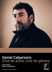 DANIEL CALPARSORO - CINE DE AUTOR, CINE DE GENERO