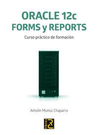ORACLE 12C - FORMS Y REPORTS - CURSO PRACTICO DE FORMACION