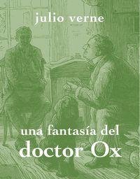 Una fantasia del doctor ox - Jules Verne