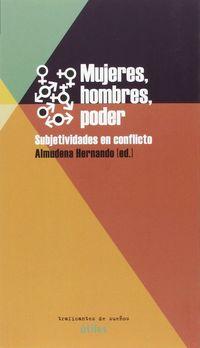 Mujeres, Hombres, Poder - Subjetividades En Conflicto - Almudena Hernando (ed. )