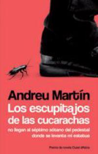 Los escupitajos de las cucarachas - Andreu Martin Farrero