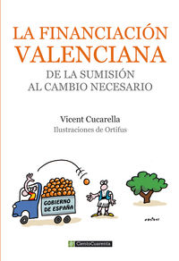 Financiacion Valenciana, La - De La Sumision Al Cambio Necesario - Vicent Cucarella Tormo