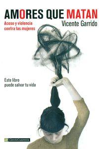(5ª Ed) Amores Que Matan - Vicente Garrido Genoves