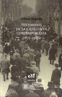 TESTIMONIS DE LA CATALUNYA CONTEMPORANIA (1875-1986)