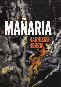 Mañaria - Harrizko Herria - Txelu Angoitia