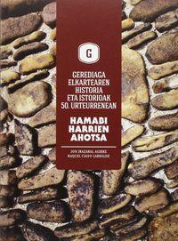 hamabi harrien ahotsa - gerediaga elkartearen historia eta istorioak - 50 urteurrenean - Jon Irazabal Agirre / Raquel Calvo Larralde