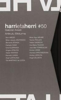 HARRI ETA HERRI - 50 URTE (+ARTIKULU BILDUMA)