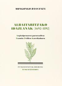 mongongo dassanza - albaitaritzako idazlanak (1692-1892) - Txomin Peillen (ed. )