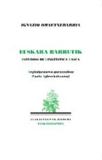 IGNAZIO OMATXEBARRIA - EUSKARA BARRUTIK. ESTUDIOS DE LINGUISTICA VASCA
