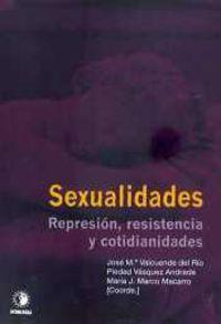 SEXUALIDADES - REPRESION, RESISTENCIA Y COTIDIANIDADES