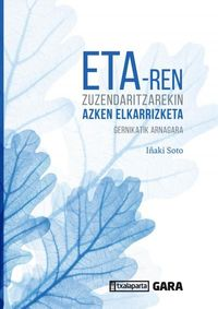 ETA-REN ZUZENDARITZAREKIN AZKEN ELKARRIZKETA - GERNIKATIK ARNAGARA