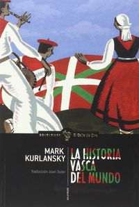 La historia vasca del mundo - Mark Kurlansky