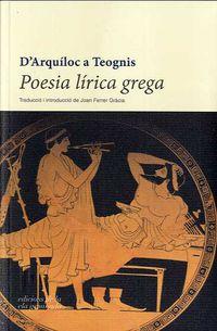 Poesia Lirica Grega - D'arquiloc A Teognis - Elegies I Iambes - Joan Ferrer Gracia