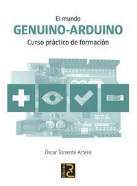 Mundo Genuino-Arduino, El - Curso Practico De Formacion - Oscar Torrente Artero