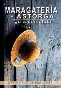 maragateria y astorga - guia completa - Maria Del Roxo / Alvarez Ruiz Alberto
