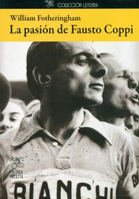 La pasion de fausto coppi - William Fotheringham