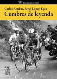 Cumbres De Leyenda - Carlos Arribas Lazaro / Sergi Lopez-Egea Montoliu