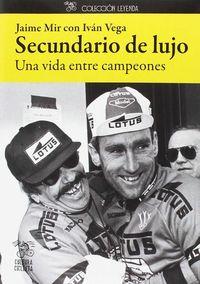 Secundario De Lujo - Una Vida Entre Campeones - Jaime Mir / Ivan Vega