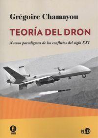 Teoria Del Dron - Nuevos Paradigmas De Los Conflictos Del Siglo Xxi - Gregoire Chamayou