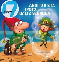 Argitxo Eta Ipotx Galtzaberdea - Batzuk