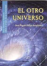 El otro universo - Jose Miguel Vallejo Knockaert