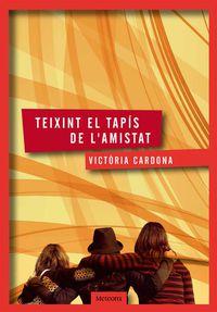 Teixint El Tapis De L'amistat - Victoria Cardona Romeu
