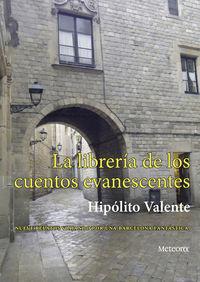 La libreria de los cuentos evanescentes - Jose Antonio Del Hoyo