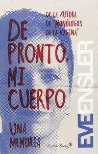 de pronto, mi cuerpo - Eve Ensler