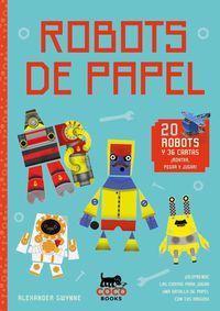Robots De Papel (20 Robots Y 36 Cartas) - Alexander Gwynne