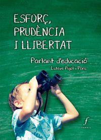 Esforç, Prudencia I Llibertat - Esteve Pujol Pons