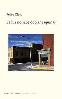 LUZ NO SABE DOBLAR ESQUINAS, LA