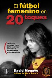 El futbol femenino en 20 toques - David Menayo