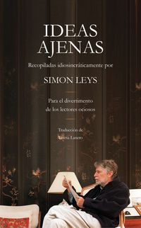 Ideas Ajenas - Simon Leys