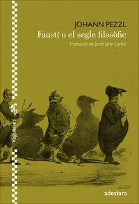 Fausti O El Segle Filosofic - Johann Pezzl