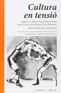 Cultura En Tensio - Sis Propostes Per Reapropiar-Nos De La Cultura - Jordi Oliveras / Nando Cruz / [ET AL. ]