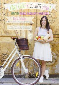 ¡haz click* y cocina sano! - Maria Corbacho