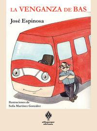 La venganza de bas - Jose Espinosa Martinez / Sofia Martinez Gonzalez (il. )