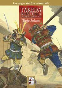 TAKEDA NOBUTORA - LA UNIFICACION DE KAI - LOS TAKEDA DE KAI 2 (1494-1574)
