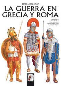 La guerra en grecia y roma - Petter Connolly