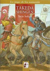 TAKEDA SHINGEN - LOS TAKEDA DE KAI 3 (1521-1548)