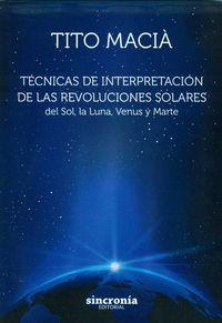Tecnicas De Interpretacion De Las Revoluciones Solares - Tito Macia