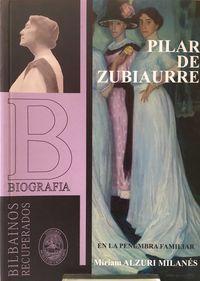Pilar Zubiaurre - En La Penumbra Familiar - Miriam Alzuri Milanes