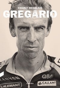 Gregario - Charly Wegellius / Tom Southam