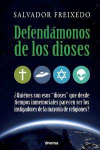 Defendamonos De Los Dioses - Salvador Freixedo Tabares