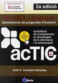 ACTIC - NIVELL 3 - AVANÇAT - QUESTIONARIS DE PREGUNTES EXAMEN