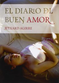 El diario del buen amor - Ritxard Agirre Fernandez