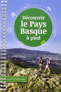 Decouvrir Le Pays Basque A Pied En 30 Randonnees - Ibon Martin / Alvaro Muñoz