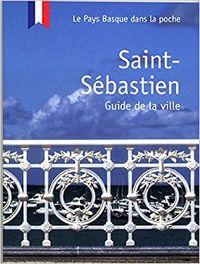 SAINT-SEBASTIEN - GUIDE DE LA VILLE