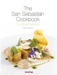 SAN SEBASTIAN COOKBOOK, THE - THE FINEST RECIPES